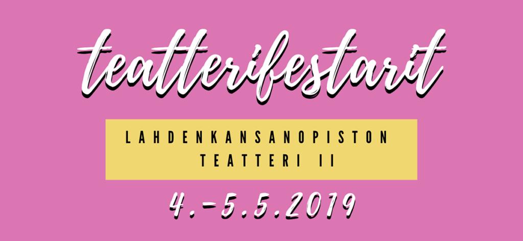 Teatterikoulutuksen Teatterifestarit 2019